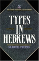 Types in Hebrews (Sir Robert Anderson Library Series)