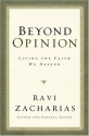 Beyond Opinion: Living the Faith We Def...