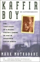 Kaffir Boy: An Autobiography--The True Story of a Black Youth's Coming of Age in Apartheid South Africa