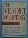 The Verdict of History: Conclusive Evidence for the Life of Jesus