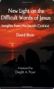 New Light on the Difficult Words of Jesus: Insights from His Jewish Context