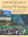 Color Secrets for Glowing Oil Paintings