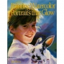 Painting Watercolor Portraits That Glow