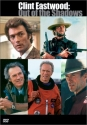 Clint Eastwood - Out of the Shadows