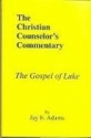 The Gospel of Luke (Christian Counselor's Commentary)