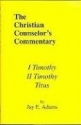 I & II Timothy, Titus (Christian Counselor's Commentary)