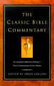 The Classic Bible Commentary: An Essential Collection of History's Finest Commentaries in One Volume