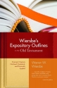 Wiersbe's Expository Outlines on the Old Testament: Strategic Chapters Outlined, Explained, and Practically Applied (Warren Wiersbe)