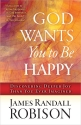 God Wants You to Be Happy: Discovering ...