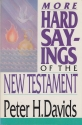 More Hard Sayings of the New Testament (Hard Sayings Series)