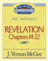 Thru the Bible Commentary: Revelation Chapters 14-22