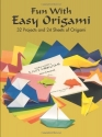 Fun with Easy Origami: 32 Projects and 24 Sheets of Origami Paper (Dover Origami Papercraft)