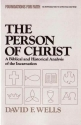 The Person of Christ: A Biblical and Historical Analysis of the Incarnation (Foundations for faith)