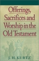 Offerings, Sacrifices and Worship in the Old Testament