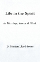 Life in the Spirit: In Marriage, Home, and Work: An Exposition of Ephesians 5:18-6:9