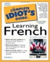 The Complete Idiot's Guide to Learning French (2nd Edition)