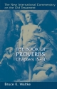 The Book of Proverbs: Chapters 15-31 (New International Commentary on the Old Testament)