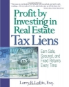 Profit by Investing in Real Estate Tax Liens: Earn Safe, Secured, and Fixed Returns Every Time