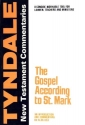 The Gospel According to Mark: An Introduction and Commentary (Tyndale New Testament Commentaries)
