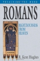 Romans: Righteousness from Heaven (Preaching the Word)