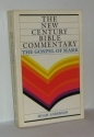 The Gospel of Mark (The New Century Bible Commentary)