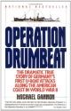 Operation Drumbeat: Germany's U-Boat Attacks Along the American Coast in World War II