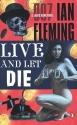 Live and Let Die (James Bond Novels)