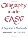 Calligraphy Made Easy (Perigee)