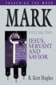 Mark: Jesus, Servant and Savior (Preaching the Word) Volume Two