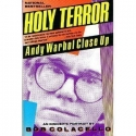 Holy Terror: Andy Warhol Close-Up