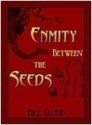 Enmity Between the Seeds: The End Revealed in the Beginning