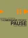 The Message//REMIX 2.0 Pause: A Daily Reading Bible