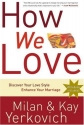 How We Love: Discover Your Love Style, ...