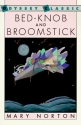 Bed-knob and Broomstick: A Combined Edition of the Magic Bed-knob and Bonfires and Broomsticks (Odyssey Classic)