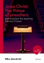 Jesus Christ: The Prince of preachers--Learning from the teaching ministry of Jesus