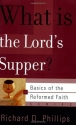 What Is The Lord's Supper? (Basics of the Faith) (Basics of the Reformed Faith)
