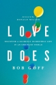 Love Does: Discover a Secretly Incredib...