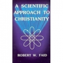 A Scientific Approach to Christianity