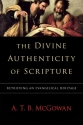 The Divine Authenticity of Scripture: Retrieving an Evangelical Heritage