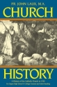 Church History: A Complete History of the Catholic Church to the Present Day