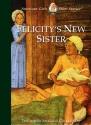Felicity's New Sister (American Girls Short Stories)