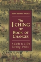 The I Ching or Book of Changes: A Guide...