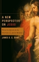 New Perspective on Jesus, A: What the Quest for the Historical Jesus Missed (Acadia Studies in Bible and Theology)