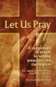 Let Us Pray a Symposium on Prayer By Leading Preachers and Theologians