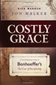 Costly Grace: A Contemporary View of Bonhoeffer's The Cost of Discipleship
