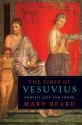 The Fires of Vesuvius: Pompeii Lost and Found
