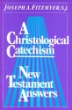 Christological Catechism: New Testament Answers