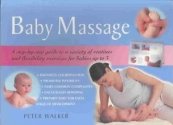Baby massage: A step-by-step guide to a variety of routines and flexibility exercises for babies up to 3