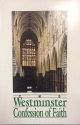 The Westminster Confession of Faith: Together with the Larger Catechism and the Shorter Catechicm with the Scripture Proofs [3rd Edition]