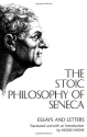 The Stoic Philosophy of Seneca: Essays ...